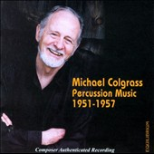 Michael Colgrass Percussion Music 1951-1957 / Braun, Craig, DiSanza, Herron, Humphreys, Robinson