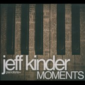 Jeff Kinder: Moments [Digipak]