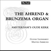 The Ahrend & Brunzema Organ: Amsterdam's Oude Kerk - works by Scheidemann, Van Noordt, Sweelinck and Scheidt / Gustav Leonhardt, Matteo Imbruno: organs