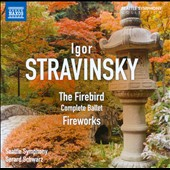 Stravinsky: The Firebird, complete ballet; Fireworks, Op. 4 / Schwarz, Seattle SO