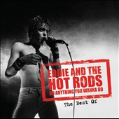 Eddie & the Hot Rods: Do Anything You Wanna Do: The Best Of