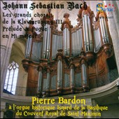 The Great Chorals from Klavierübung III - Chorals from BachÆs Klavierübung III and Prelude & Fugue in E major / Pierre Bardon: organ