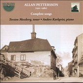 Allan Pettersson: Copmlete Songs (1911-1980) / Torsten Mossberg, tenor; Anders Karlqvist, piano