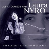 Laura Nyro: Live at Carnegie Hall: The Classic 1976 Radio Broadcast *