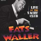 Fats Waller: Live at the Yacht Club