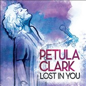 Petula Clark: Lost in You