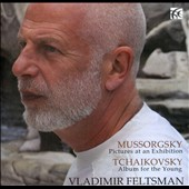 Mussorgsky: Pictures at an Exhibition; Tchaikovsky: Album for the Young / Vladimir Feltsman, piano