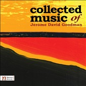 Collected Music of Jerome David Goodman / Vladimir Valek, Ron Dank, Jana Herajnova