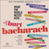 Richard Balcombe/Royal Philharmonic Orchestra: What the World Needs Now: The Music of Burt Bacharach