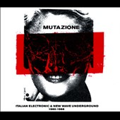 Various Artists: Mutazione: Italian Electronic & New Wave Underground 1980-1988 [Digipak]