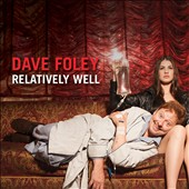 Dave Foley (Comedian): Relatively Well [PA] [Digipak]