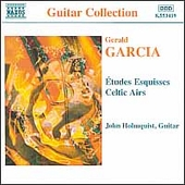 Garcia: Etudes &Eacute;squisses, Celtic Airs / John Holmquist