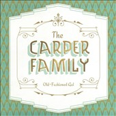 The Carper Family: Old-Fashioned Gal
