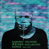 Cabaret Voltaire: #8385 Collected Works 1983-1985