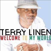 Terry Linen: Welcome to My World