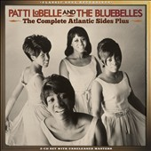 Patti Labelle & the Bluebelles: The Complete Atlantic Sides Plus *