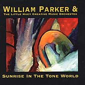 The Little Huey Creative Music Orchestra: Sunrise in the Tone World