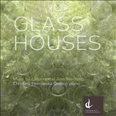 Glass Houses, Vol. 2: Music by Anne Southam (1937-2010) / Christina Petrowska Quilico, piano