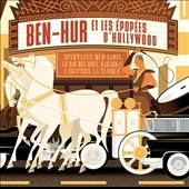 Various Artists: Ben-Hur et les Épopées d'Hollywood
