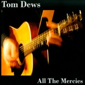 Tom Dews: All the Mercies