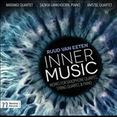 Ruud van Eeten: Inner Music - works for saxophone quartet, string quartet & piano / Saskia Lankhoorn, piano