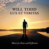 Lux et Veritas: Choral music of Will Todd / Tenebrae choir; Nigel Short, director