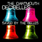 The Dartmouth Decibelles: Saved By the Belles