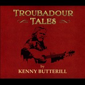 Kenny Butterill: Troubadour Tales [Digipak]