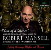 Out of Silence and Other Secular Choral Music of Robert Mansell