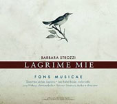 Vocal music of Barbara Strozzi (1619-77) 'Lagrime mie' plus works by Piccinni, Storace, Frescobaldi & Kapsberger / Dorothée Leclair, soprano