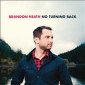 Brandon Heath: No Turning Back