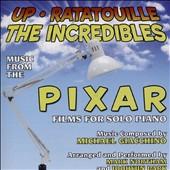 Up, Ratatouille, The Incredibles: Music from the Pixar Films for Solo Piano