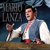 Mario Lanza: Greatest Operatic Recordings, Vol. 2 - selections from Rigoletto, La traviata, La bohème, Cavalleria rusticana et al. / Mario Lanza, tenor