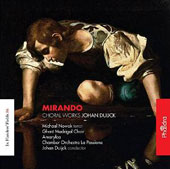 Mirando: Choral Works by Johan Duijck (b.1954): A Mirror to St. Nicolas, Op. 18; Spring Triptych, Op. 1 / Michael Nowak: tenor