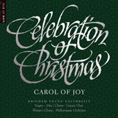 Celebration of Christmas / Brigham Young University Choir & Orchestra