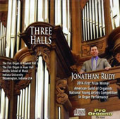 Three Halls - Jonathan Rudy performs on 3 separate organs at Indiana University in music of Bach, Marchand, Frescobaldi, Reger, Laurin, Saint-Saens et al.