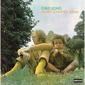 Henry Lowther: Child Song [Limited]