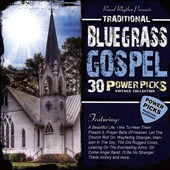 Various Artists: 30 Traditional Bluegrass Gospel Power Picks: Vintage Collection