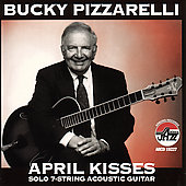 Bucky Pizzarelli: April Kisses