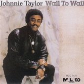 Johnnie Taylor: Wall to Wall