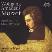 Mozart: Apocryphal Piano Works / Annette Topel