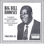 Big Bill Broonzy: Complete Recorded Works, Vol. 12 (1945-1947)