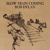 Bob Dylan: Slow Train Coming [Remastered] [Remaster]