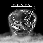 Doves: Some Cities [PA]