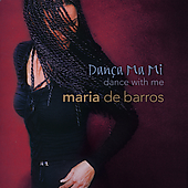 Maria de Barros: Dança Ma Mi: Dance With Me