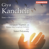 Kancheli: Simi, Mourned by the Wind / Ivashkin, et al