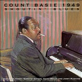 Count Basie: 1949: Shoutin' Blues