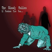 The Bloody Hollies: If Footmen Tire You...