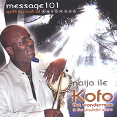 Kofo The Wonderman: Message101: Getting out of Darkness