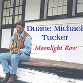 Duane Michael Tucker: Moonlight Row
